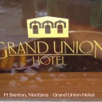 Grand Union Hotel, Ft. Benton